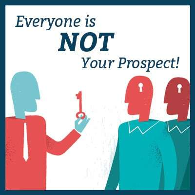 with attraction marketing, everyone is NOT your prospect!