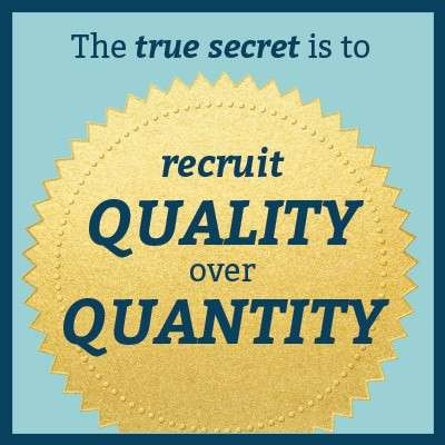 attraction marketing true secret is to recruit quality over quantity