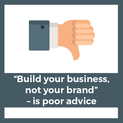 "growing an online business ""build your business not your brand"" is poor advice"